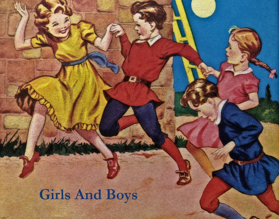girls and boy's, girls and boys nursery rhyme, old nursery rhymes, come and play nursery rhymes, forgotten nursery rhymes, nursery rhymes for children, nursery rhymes for kids,