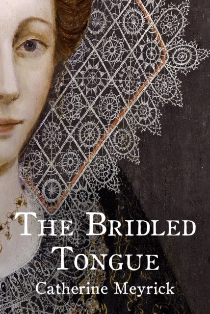Book Reviews The Bridled Tongue book cover by Catherine Meyrick